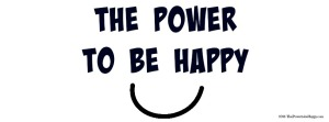 The Power to Be Happy Wide Open Smile